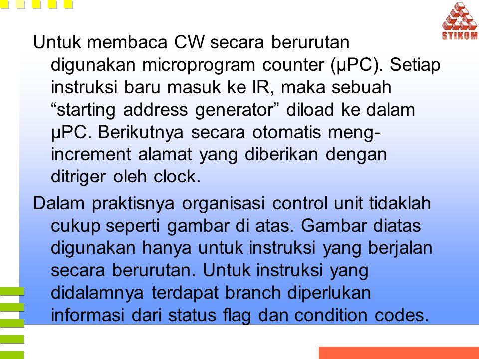 Untuk membaca CW secara berurutan digunakan microprogram counter (µPC)