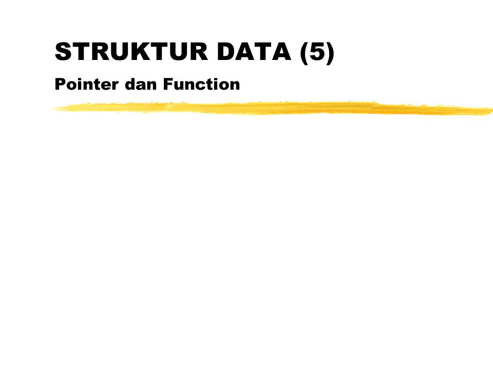 STRUKTUR DATA (5) Pointer dan Function