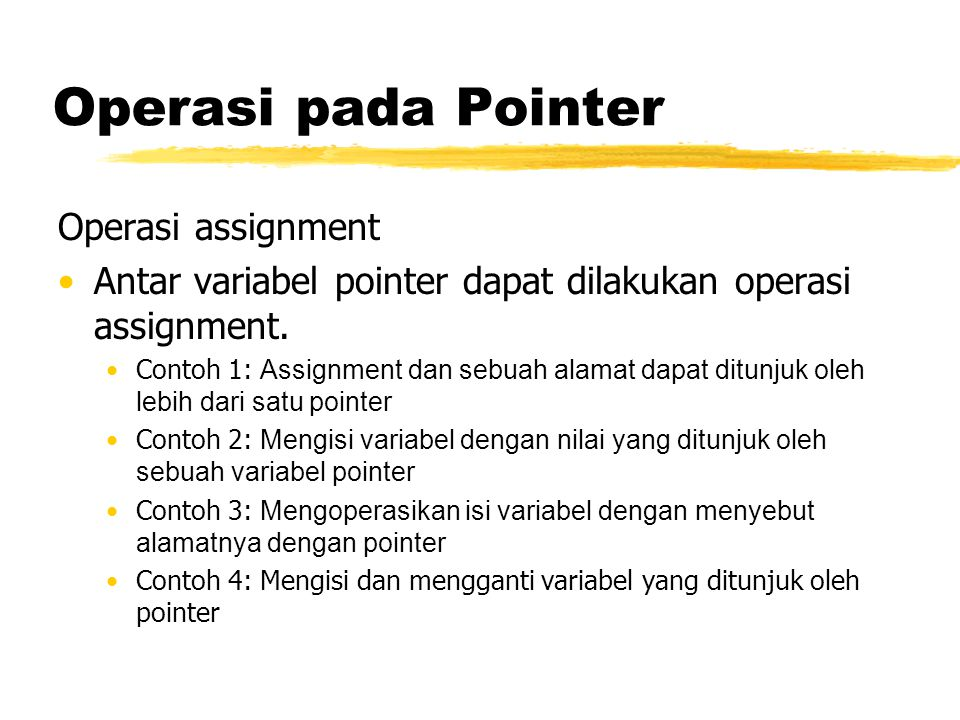 Operasi pada Pointer Operasi assignment