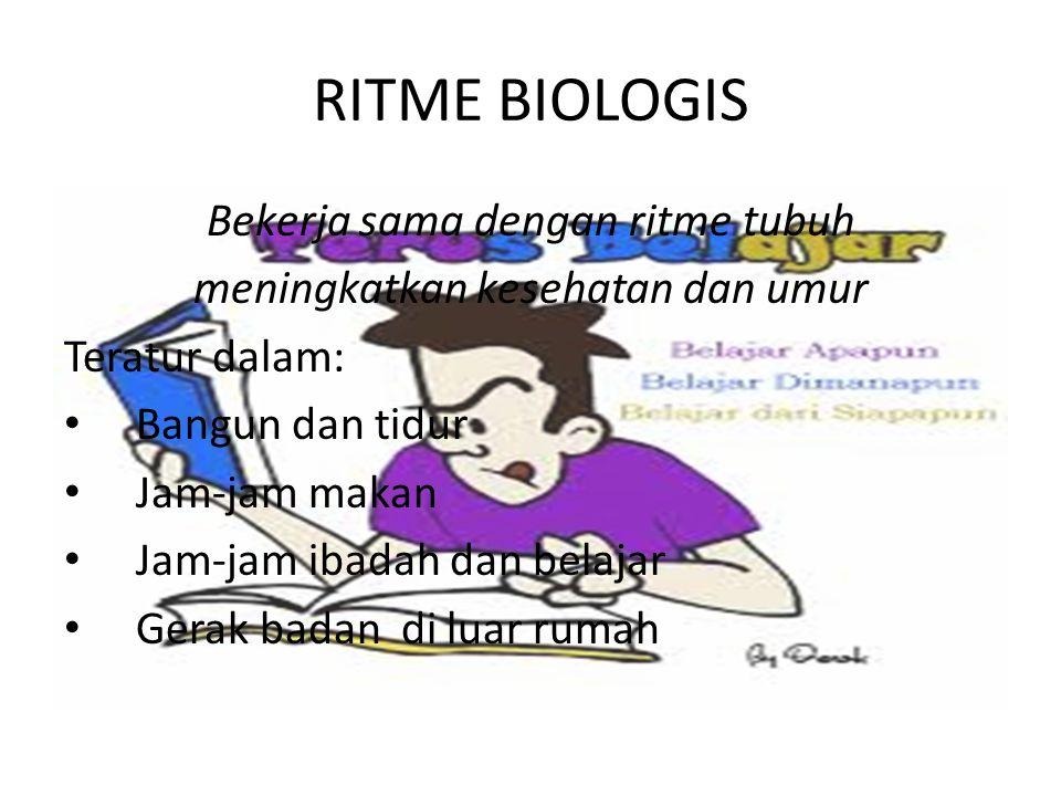 RITME BIOLOGIS Bekerja sama dengan ritme tubuh