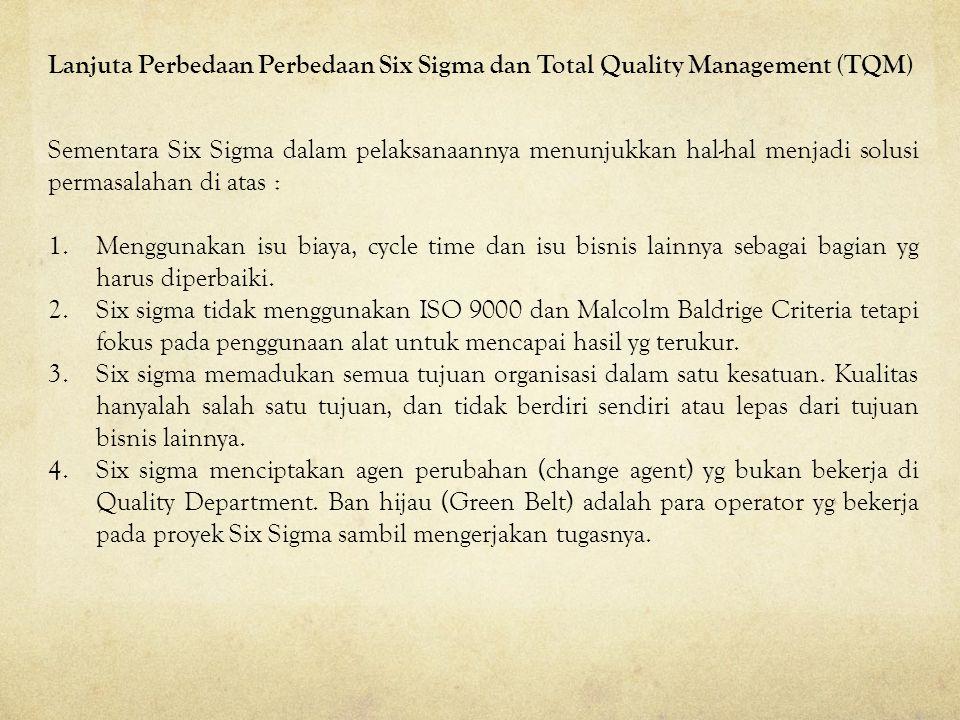Lanjuta Perbedaan Perbedaan Six Sigma dan Total Quality Management (TQM)