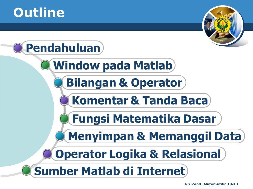 Outline Pendahuluan Window pada Matlab Bilangan & Operator