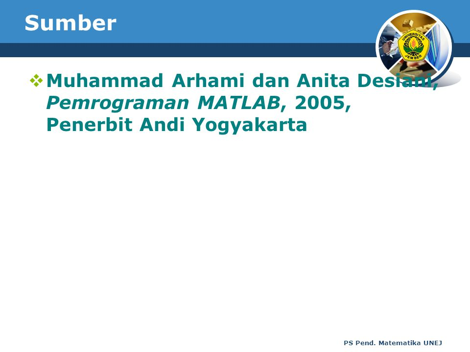 Sumber Muhammad Arhami dan Anita Desiani, Pemrograman MATLAB, 2005, Penerbit Andi Yogyakarta.