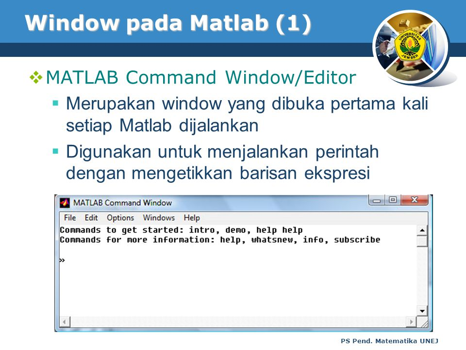 Window pada Matlab (1) MATLAB Command Window/Editor