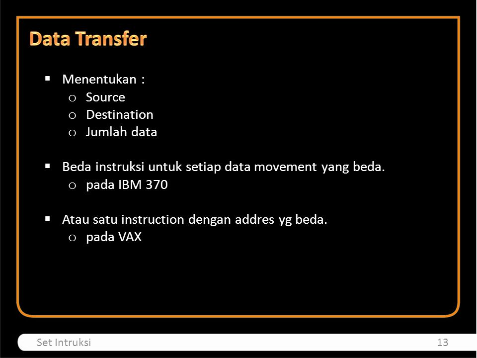 Data Transfer Menentukan : Source Destination Jumlah data