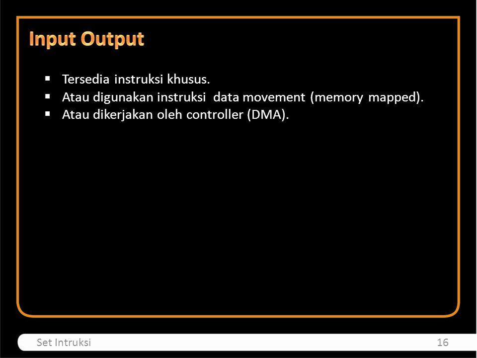 Input Output Tersedia instruksi khusus.