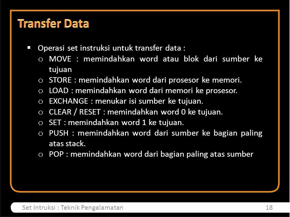 Transfer Data Operasi set instruksi untuk transfer data :