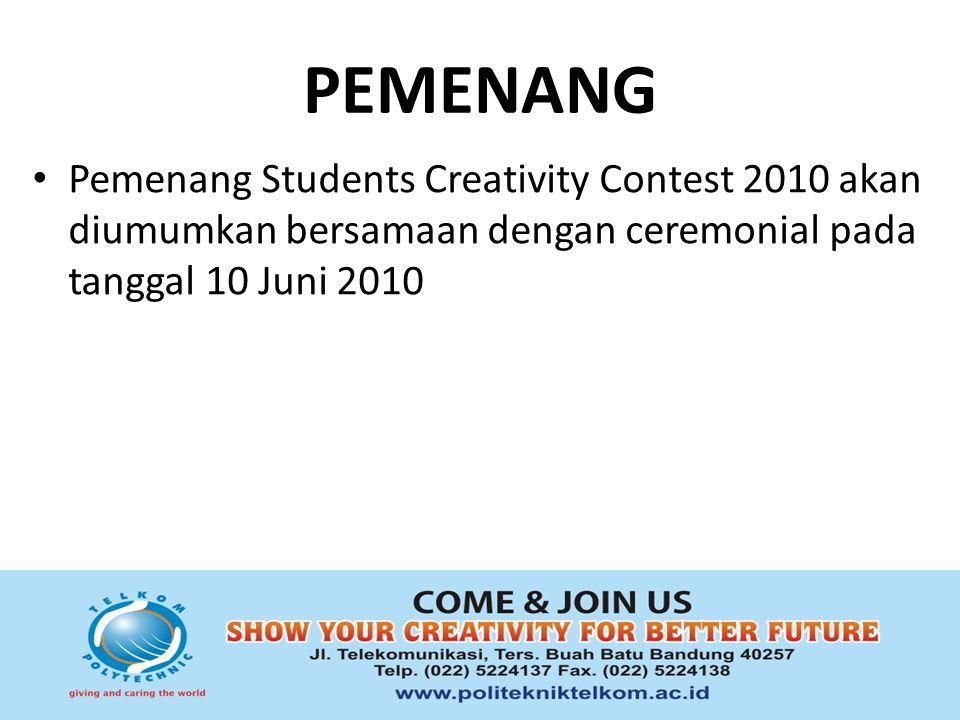 PEMENANG Pemenang Students Creativity Contest 2010 akan diumumkan bersamaan dengan ceremonial pada tanggal 10 Juni 2010.