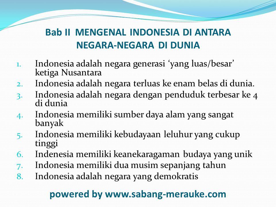 Bab II MENGENAL INDONESIA DI ANTARA NEGARA-NEGARA DI DUNIA