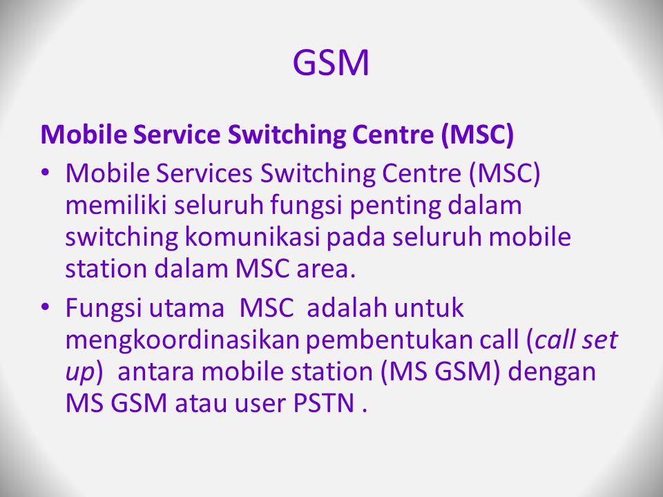 GSM Mobile Service Switching Centre (MSC)