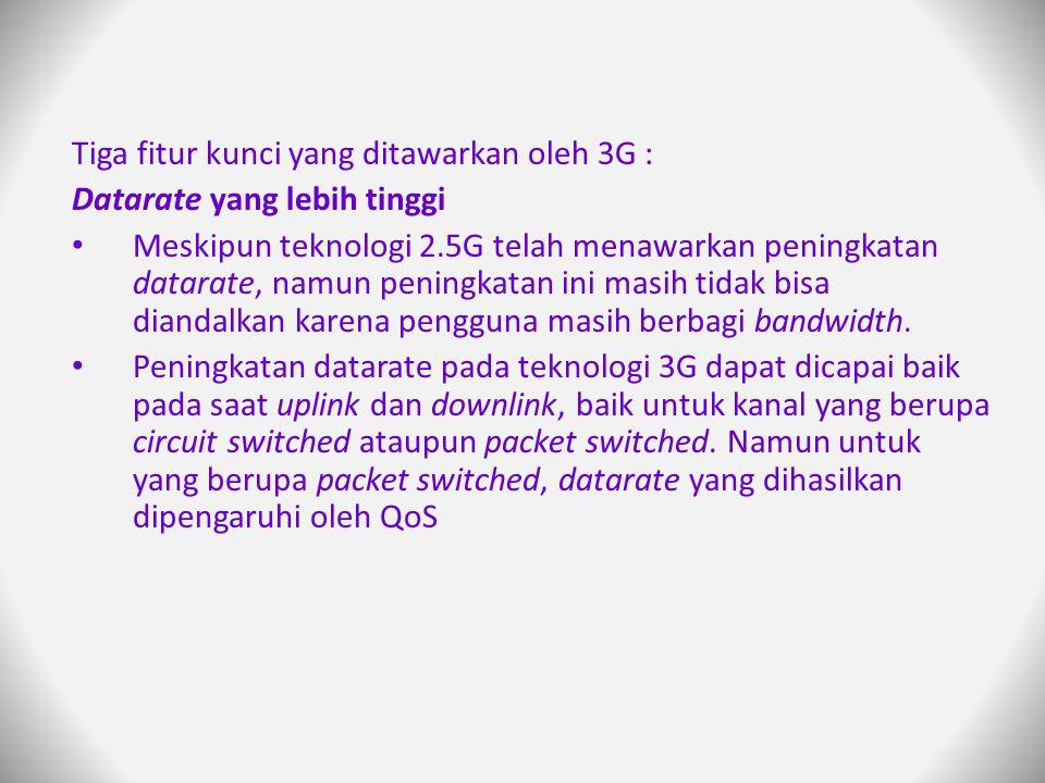 Tiga fitur kunci yang ditawarkan oleh 3G :