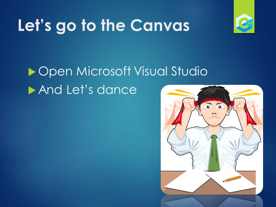 Let's go to the Canvas Open Microsoft Visual Studio And Let's dance