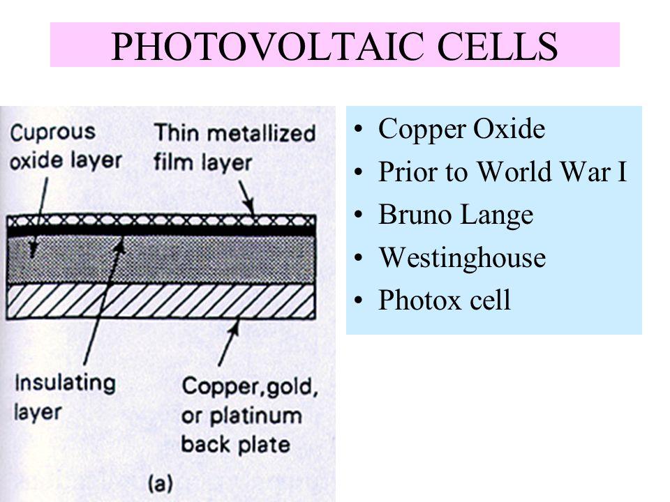 PHOTOVOLTAIC CELLS Copper Oxide Prior to World War I Bruno Lange