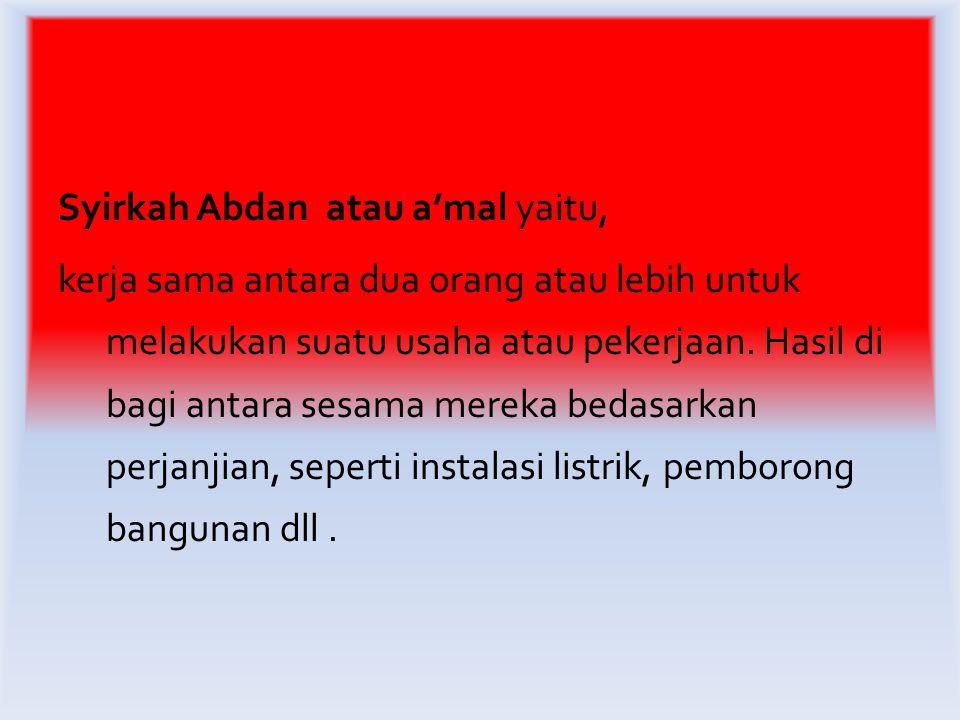 Syirkah Abdan atau a'mal yaitu,