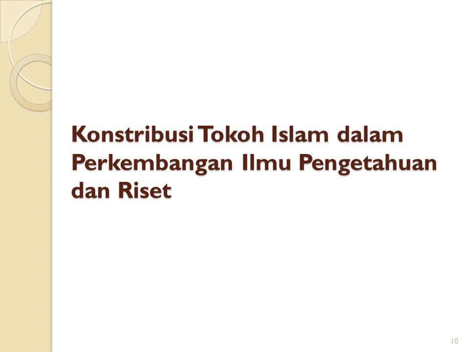 Konstribusi Tokoh Islam dalam Perkembangan Ilmu Pengetahuan dan Riset