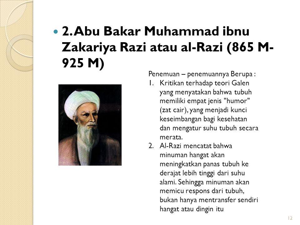2. Abu Bakar Muhammad ibnu Zakariya Razi atau al-Razi (865 M- 925 M)