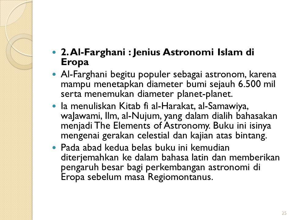2. Al-Farghani : Jenius Astronomi Islam di Eropa