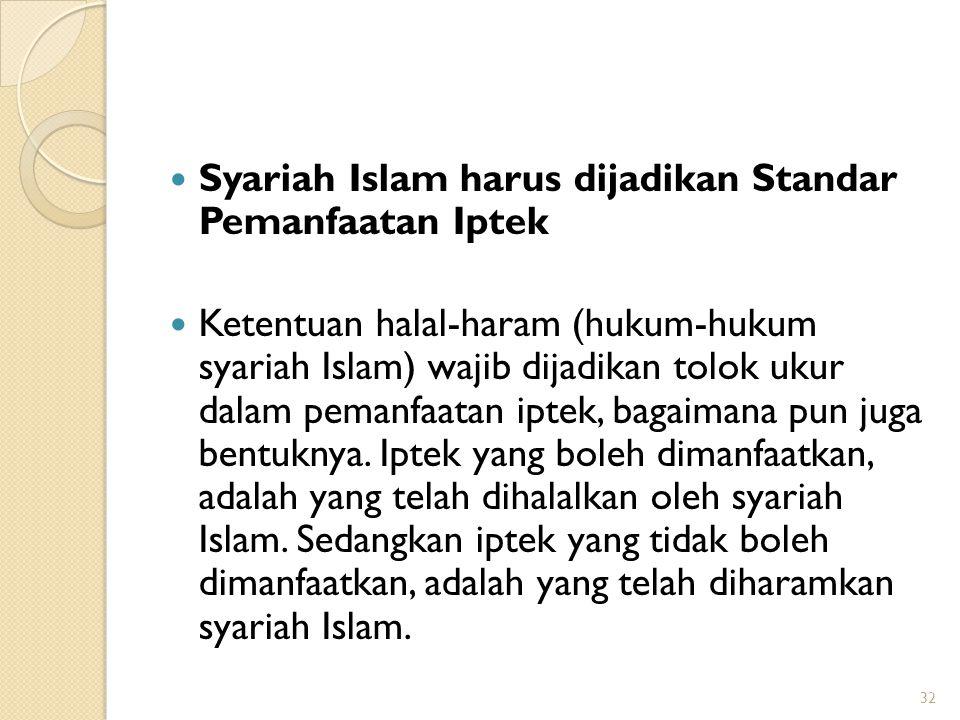 Syariah Islam harus dijadikan Standar Pemanfaatan Iptek