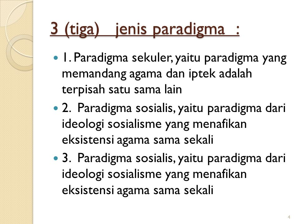 3 (tiga) jenis paradigma :