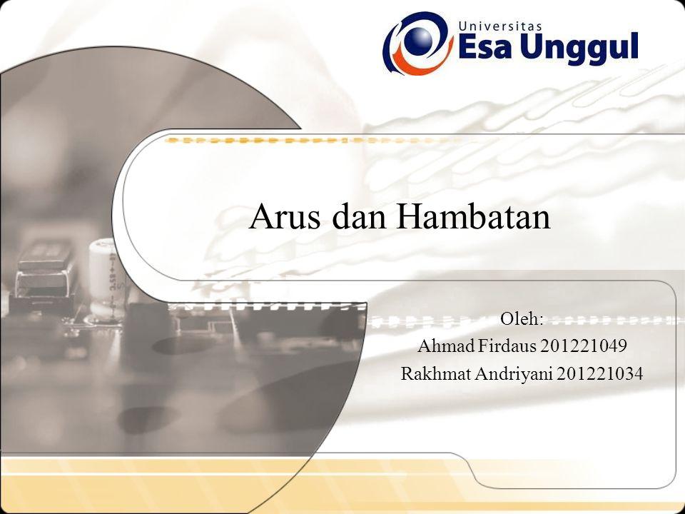 Oleh: Ahmad Firdaus 201221049 Rakhmat Andriyani 201221034