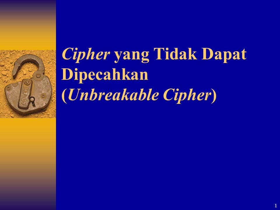 Cipher yang Tidak Dapat Dipecahkan (Unbreakable Cipher)