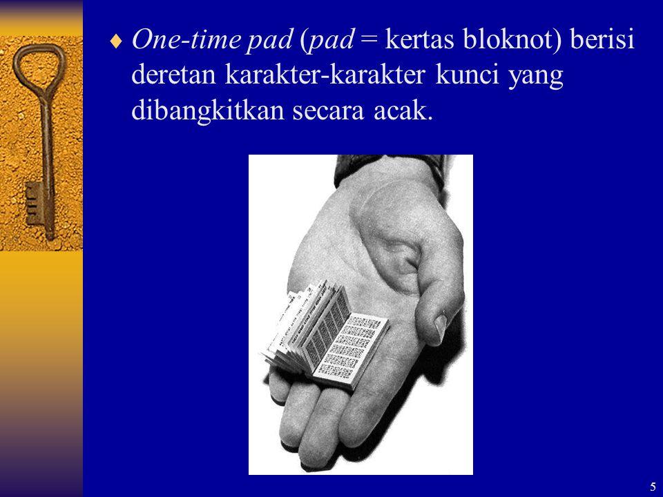 One-time pad (pad = kertas bloknot) berisi deretan karakter-karakter kunci yang dibangkitkan secara acak.