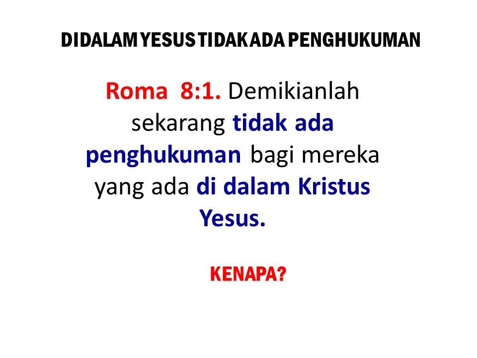 DIDALAM YESUS TIDAK ADA PENGHUKUMAN
