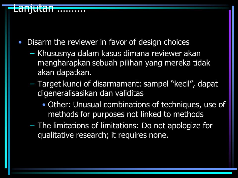 Lanjutan ………. Disarm the reviewer in favor of design choices