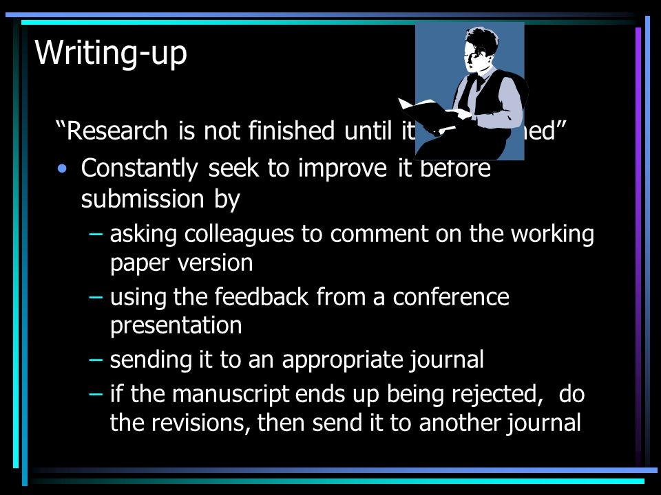 Writing-up Research is not finished until it is published
