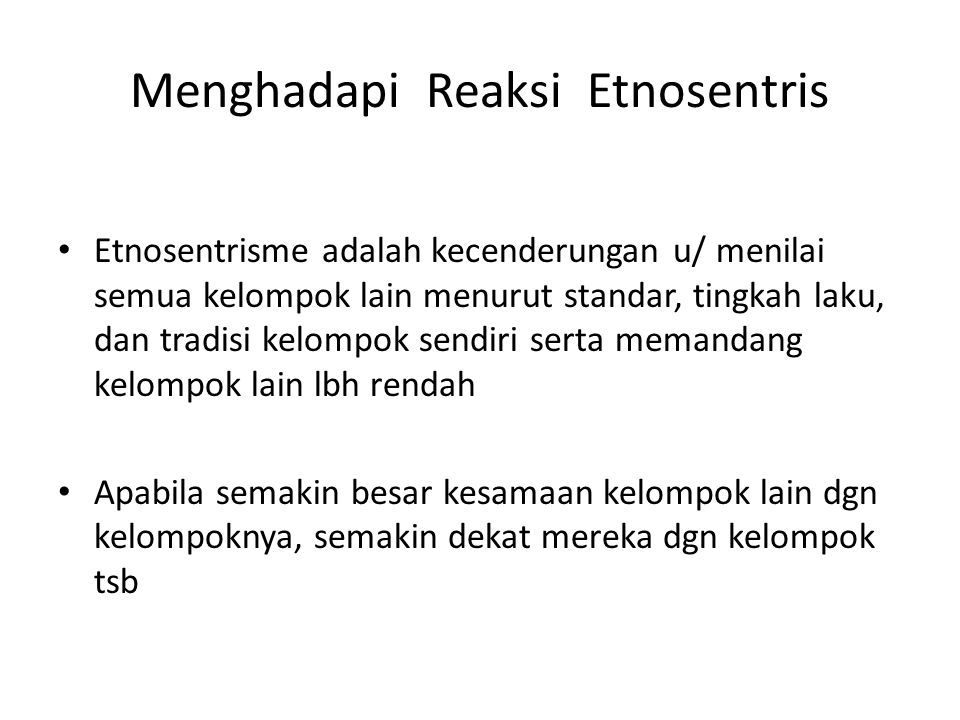 Menghadapi Reaksi Etnosentris