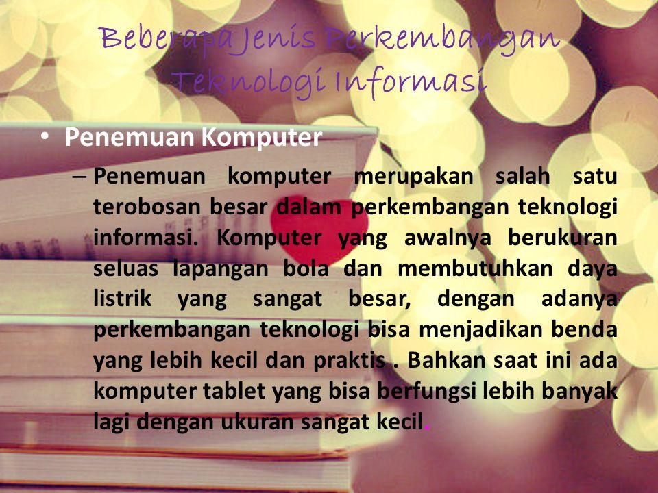 Beberapa Jenis Perkembangan Teknologi Informasi