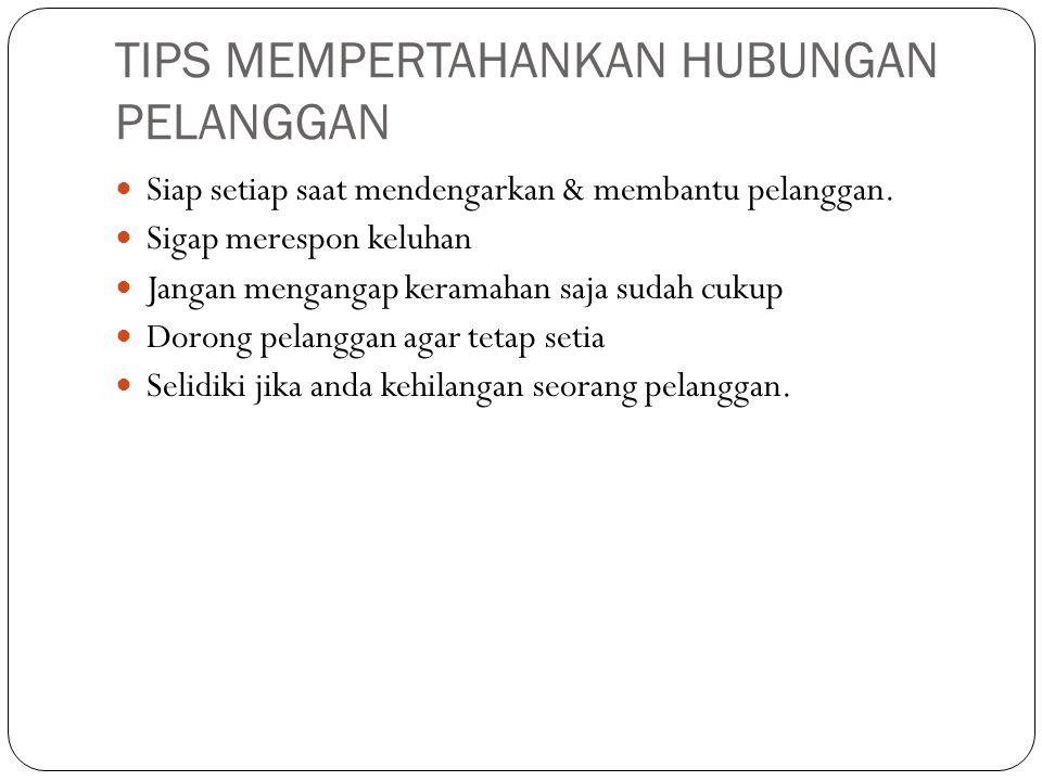 TIPS MEMPERTAHANKAN HUBUNGAN PELANGGAN