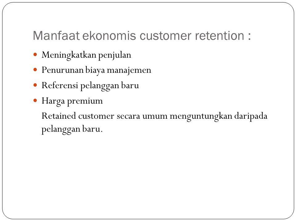Manfaat ekonomis customer retention :