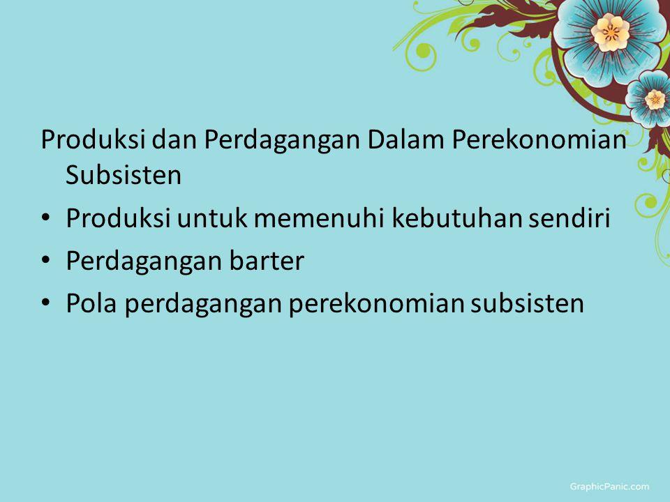 Produksi dan Perdagangan Dalam Perekonomian Subsisten