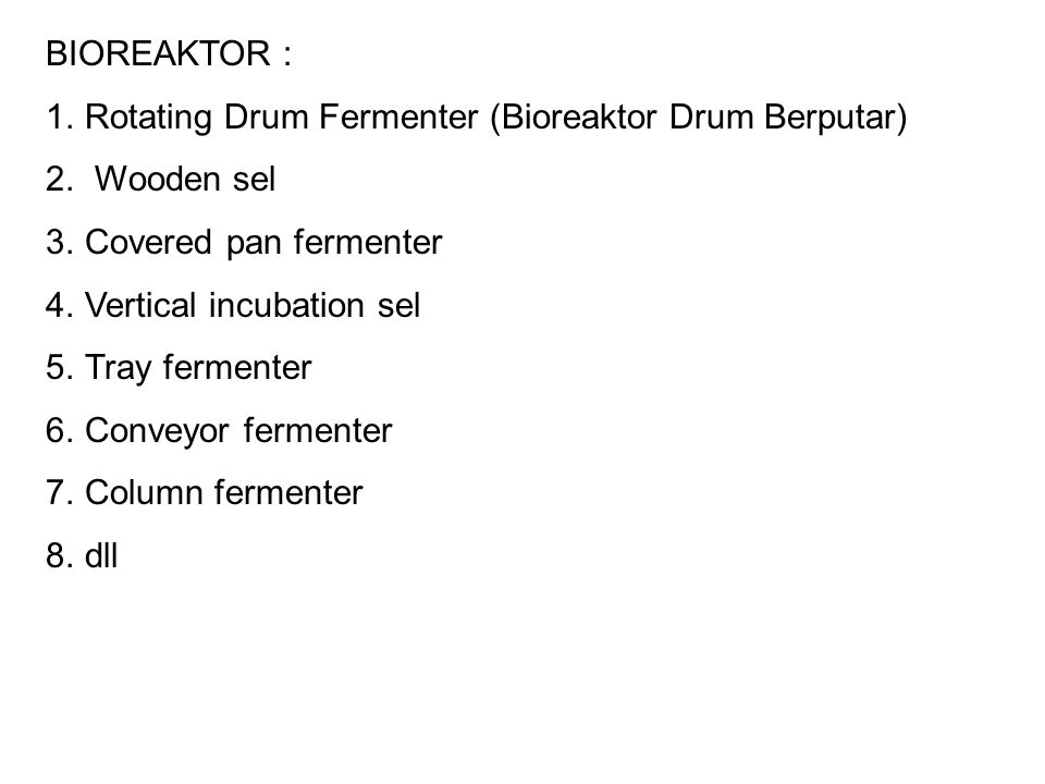 BIOREAKTOR : Rotating Drum Fermenter (Bioreaktor Drum Berputar) Wooden sel. Covered pan fermenter.