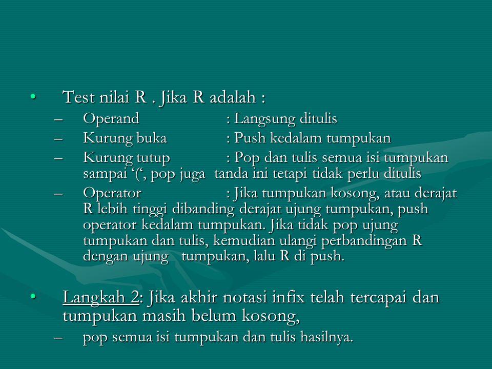 Test nilai R . Jika R adalah :