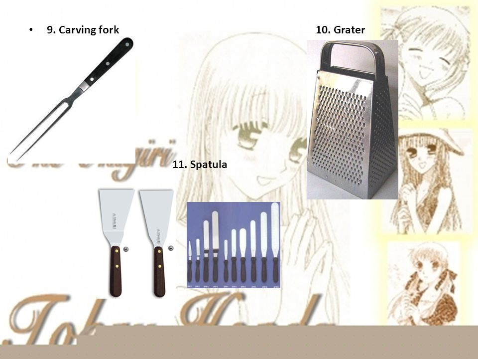 9. Carving fork 10. Grater 11. Spatula