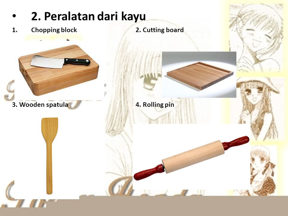 2. Peralatan dari kayu Chopping block 2. Cutting board
