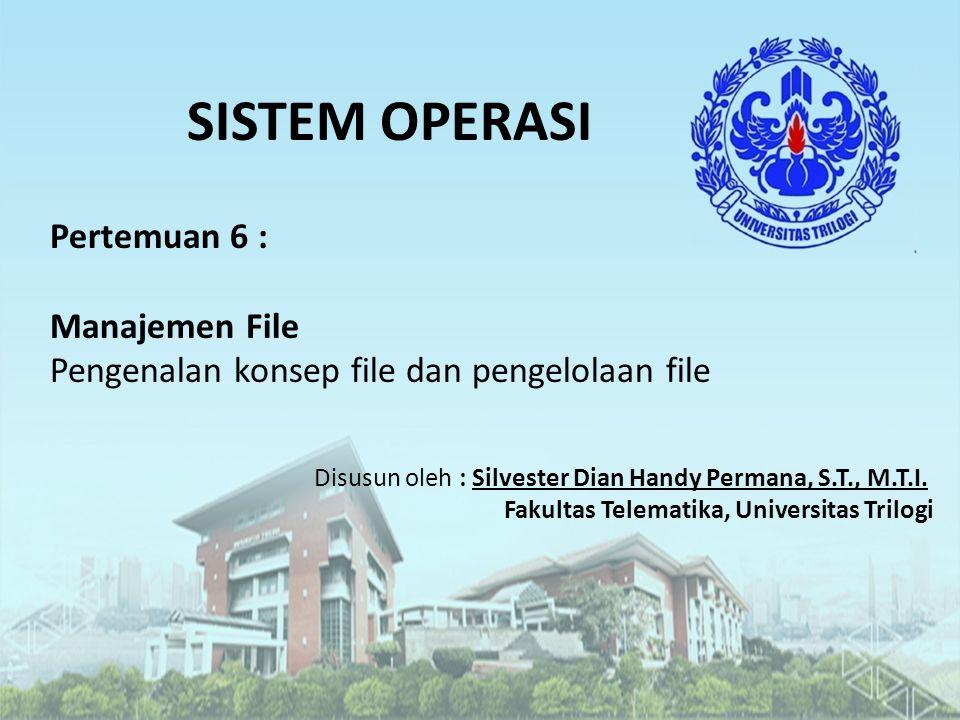 SISTEM OPERASI Pertemuan 6 : Manajemen File
