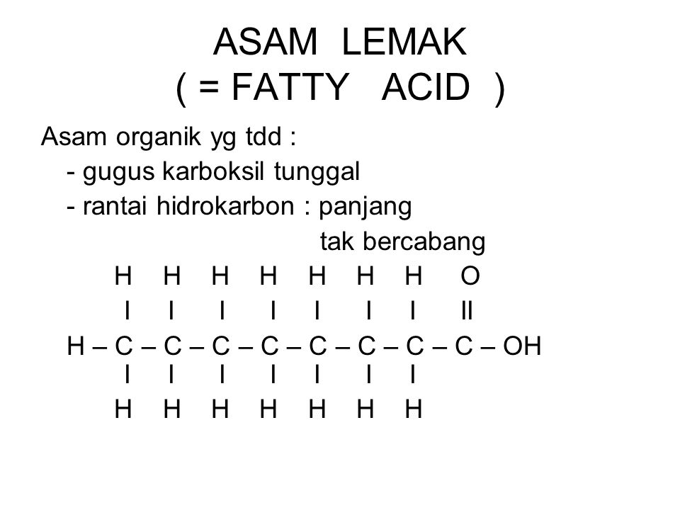 ASAM LEMAK ( = FATTY ACID )