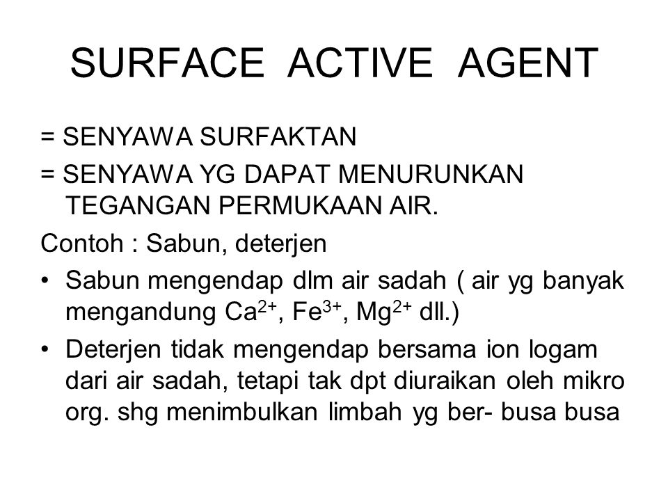 SURFACE ACTIVE AGENT = SENYAWA SURFAKTAN
