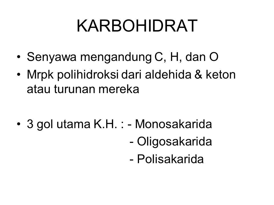 KARBOHIDRAT Senyawa mengandung C, H, dan O