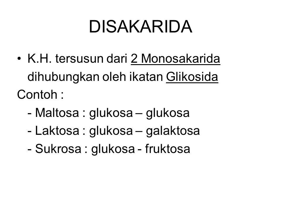 DISAKARIDA K.H. tersusun dari 2 Monosakarida
