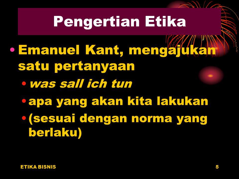Pengertian Etika Emanuel Kant, mengajukan satu pertanyaan