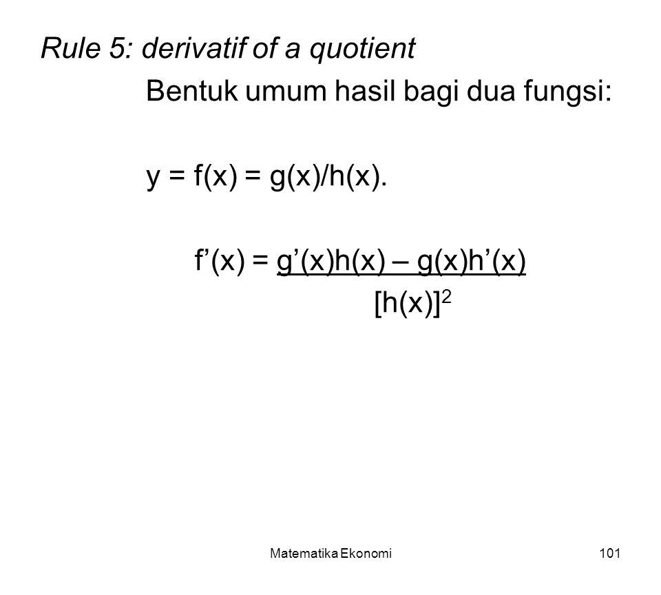 Rule 5: derivatif of a quotient Bentuk umum hasil bagi dua fungsi: