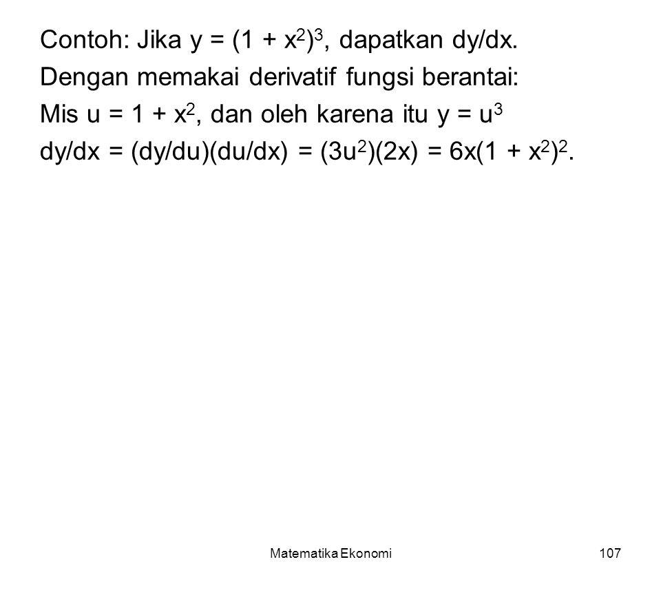 Contoh: Jika y = (1 + x2)3, dapatkan dy/dx.