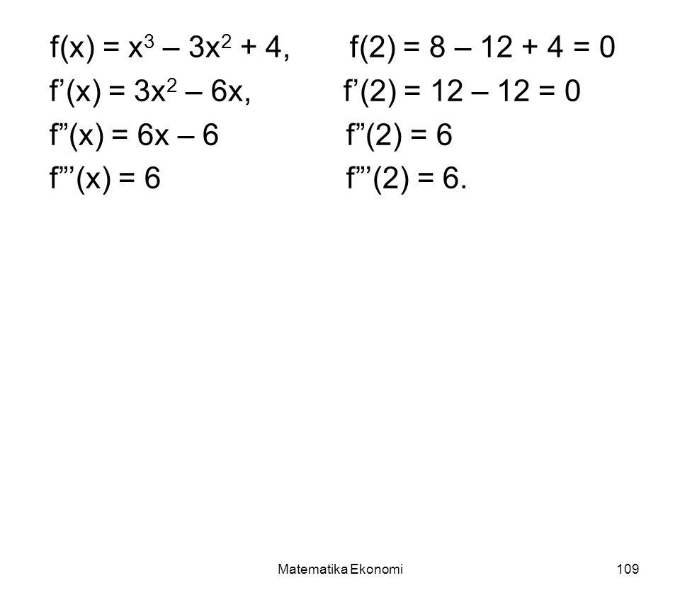 f(x) = x3 – 3x2 + 4, f(2) = 8 – 12 + 4 = 0 f'(x) = 3x2 – 6x, f'(2) = 12 – 12 = 0. f (x) = 6x – 6 f (2) = 6.