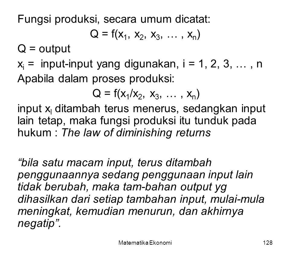 Fungsi produksi, secara umum dicatat: Q = f(x1, x2, x3, … , xn)