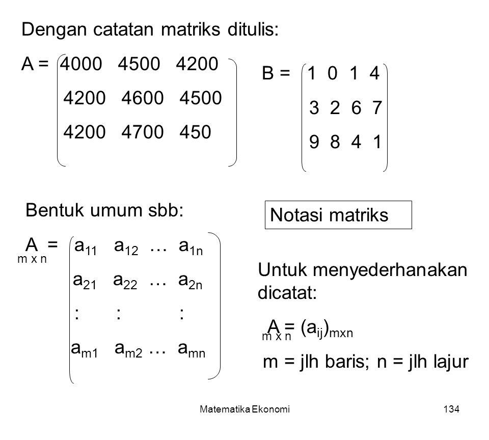 Dengan catatan matriks ditulis: A = 4000 4500 4200 4200 4600 4500