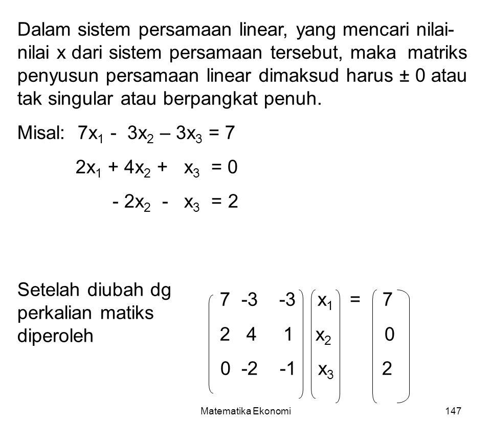 Setelah diubah dg perkalian matiks diperoleh -3 -3 x1 = 7 4 1 x2 0